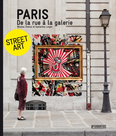 Street Art Paris De La Rue A La Galerie Le Livre Lavieenrouge