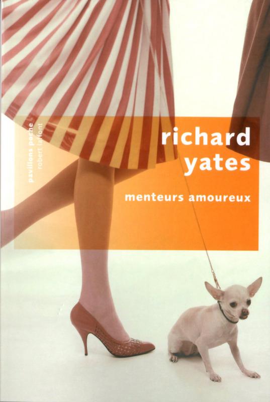 Richard Yates Menteurs amoureux.